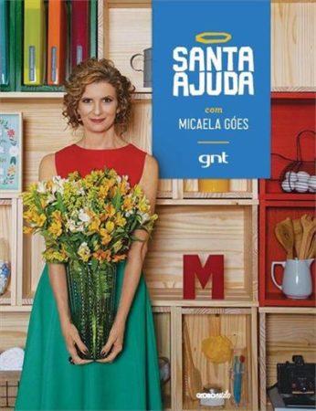 Livro da Micaela Góes, Santa Ajuda. Mesmo no me do programa dela na GNT .