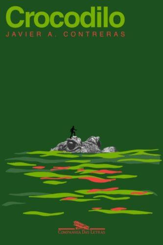 Capa do livro Crocodilo e javier A Contreras, fundo todo verde e a silueta da cabeça de um crocodilo para fora